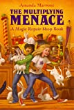 The Multiplying Menace (Magic Repair Shop)