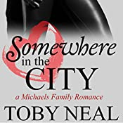 Somewhere in the City: Michaels Family Romance, Book 2   Toby Neal