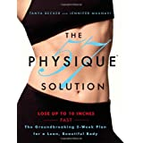 The Physique 57(R) Solution: The Groundbreaking 2-Week Plan for a Lean, Beautiful Body ~ Tanya Becker