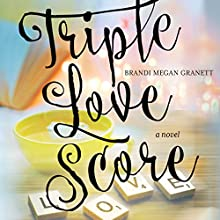 Triple Love Score Audiobook by Brandi Megan Granett Narrated by Jean Habrukowich