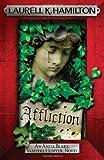 By Laurell K. Hamilton - Affliction (Anita Blake Vampire Hunter 22)