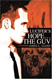 Lucifer's Hope the Guv (0595257984) by Clark, James
