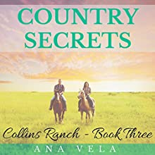 Country Secrets: Collins Ranch Book 3 (       UNABRIDGED) by Ana Vela Narrated by Avianna Rey
