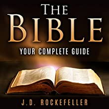 The Bible: Your Complete Guide Audiobook by J. D. Rockefeller Narrated by E. Jonathan Kessler