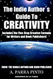 The Indie Author´s Guide To Creativity: Includes the Five-Step Creative Formula for Writers and Book Publishers! (Kindle Self-Publishing 101)