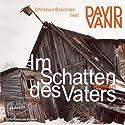 Im Schatten des Vaters Hörbuch von David Vann Gesprochen von: Christian Brückner