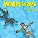 Waterways Audiobook by Kyell Gold Narrated by Robert M. Clark