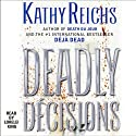 Deadly Decisions: A Novel (       UNABRIDGED) by Kathy Reichs Narrated by Lorelei King