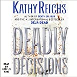 Deadly Decisions: A Novel | Kathy Reichs