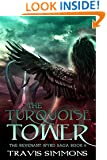 The Turquoise Tower: A sword and sorcery fantasy adventure series with elves and magic (Revenant Wyrd Book 6)