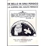 De Bello in sinu Persico/ La guerra del Golfo Pérsico