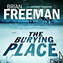 The Burying Place (       UNABRIDGED) by Brian Freeman Narrated by Joe Barrett