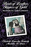 Boots of Leather, Slippers of Gold: The History of a Lesbian Community (0415902932) by Elizabeth Lapovsky Kennedy