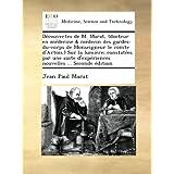 Découvertes de M. Marat, (docteur en médecine & médecin des gardes-du-corps de Monseigneur le comte d'Artois.)...