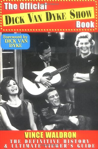The Official Dick Van Dyke Show Book