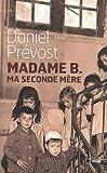echange, troc Daniel Prévost - Madame B.  ma seconde mère