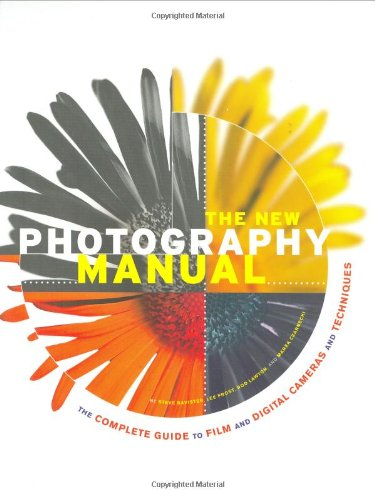 The New Photography Manual: The Complete Guide to Film and Digital Cameras and Techniques