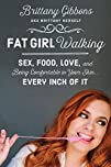 Fat Girl Walking: Sex, Food, Love, an…