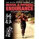 The Elite Forces Manual of Mental & Physical Endurance: How to Reach Your Physical and Mental Peakby Alexander Stilwell