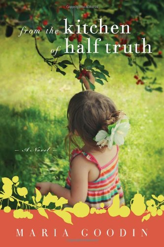 Image of From the Kitchen of Half Truth: Heartfelt and quirky contemporary fiction