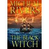 The Black Witch (Curse of The Witch Book 1) ~ Micheal Rivers