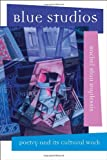 img - for Blue Studios: Poetry and Its Cultural Work (Modern & Contemporary Poetics) book / textbook / text book
