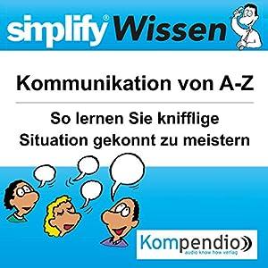 Simplify Wissen - Kommunikation von A-Z Hörbuch