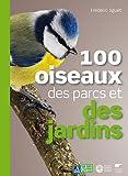 echange, troc Frédéric Jiguet - 100 oiseaux des parcs et des jardins