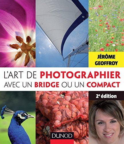 L'art de photographier avec un bridge ou un compact - 2e édition (Hors collection)