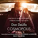 Cosmopolis Audiobook by Don DeLillo Narrated by Will Patton