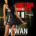 Eviction Notice: A Hood Rat Novel (       UNABRIDGED) by K'wan Narrated by Cary Hite