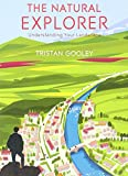 Natural Explorer: Understanding Your Landscape: In Search of the Extraordinary Journey
