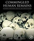 img - for Commingled Human Remains: Methods in Recovery, Analysis, and Identification book / textbook / text book