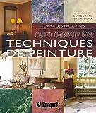echange, troc Sharon Ross, Elise Kinkead - Guide complet des techniques de peinture : L'art des faux-finis