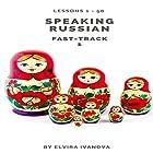 Speaking Russian Fast-Track 1, Lesson 1-50 Hörbuch von Elvira Ivanova Gesprochen von: Elvira Ivanova