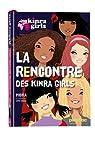 Kinra girls, tome 1 : La rencontre des Kinra