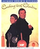 Cooking With Claudine (Jacques Pepin's Kitchen) (0912333871) by Pepin, Jacques