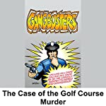 Gangbusters: The Case of the Golf Curse Murder | Phillips H. Lord