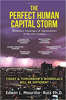 The Perfect Human Capital Storm: Workplace Challenges & Opportunities In The 21st Century