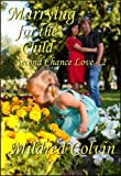Marrying for the Child (Second Chance Love Book 2)