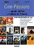 echange, troc Simon Simsi - Ciné-Passions : Le guide chiffré du cinéma en France