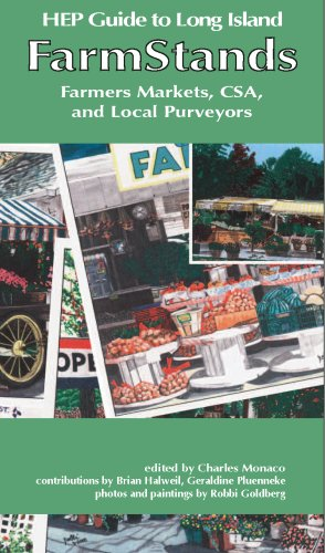 HEP Guide to Long Island Farmstands, Farmers Markets, CSA, and Local Purveyors