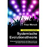 """Systemische Evolutionstheorie: Eine systemtheoretische Verallgemeinerung  der Darwinschen Evolutionstheorievon """"Peter Mersch"""""""