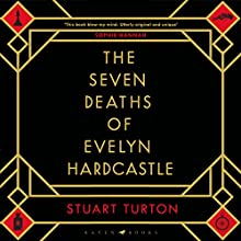 The Seven Deaths of Evelyn Hardcastle Audiobook by Stuart Turton Narrated by Jot Davies