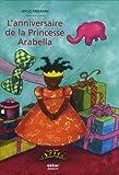 echange, troc Mylo Freeman - L'anniversaire de la Princesse Arabella