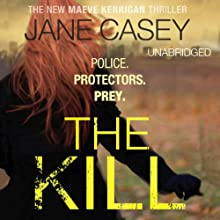 The Kill: Maeve Kerrigan, Book 5 Audiobook by Jane Casey Narrated by Caroline Lennon