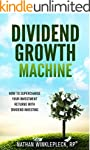Dividend Growth Machine: How to Super...