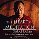 The Heart of Meditation: Discovering Innermost Awareness Audiobook by  His Holiness the Dalai Lama, Jeffrey Hopkins (Editor and Translator) Narrated by Brian Nishii