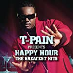 T-Pain Presents Happy Hour: The Great...