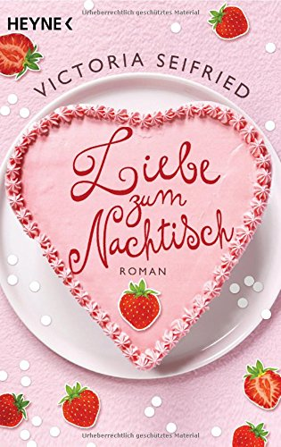 Victoria Seifried: Liebe zum Nachtisch